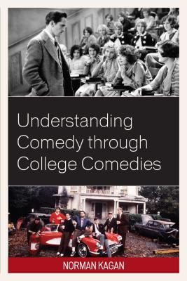 Understanding Comedy Through College Comedies by Norman Kagan