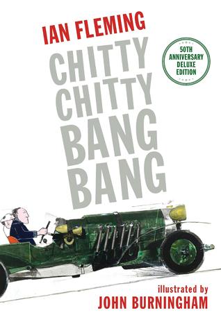 Chitty Chitty Bang Bang: The Magical Car by John Burningham, Ian Fleming