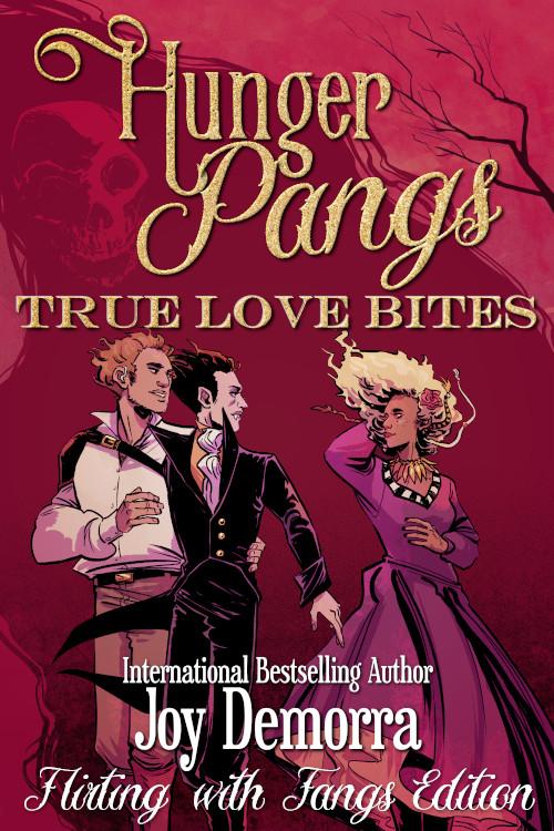 Hunger Pangs: True Love Bites by Joy Demorra