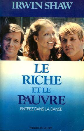 Le Riche Et Le Pauvre (Entrez Dans La Danse): Roman by Irwin Shaw