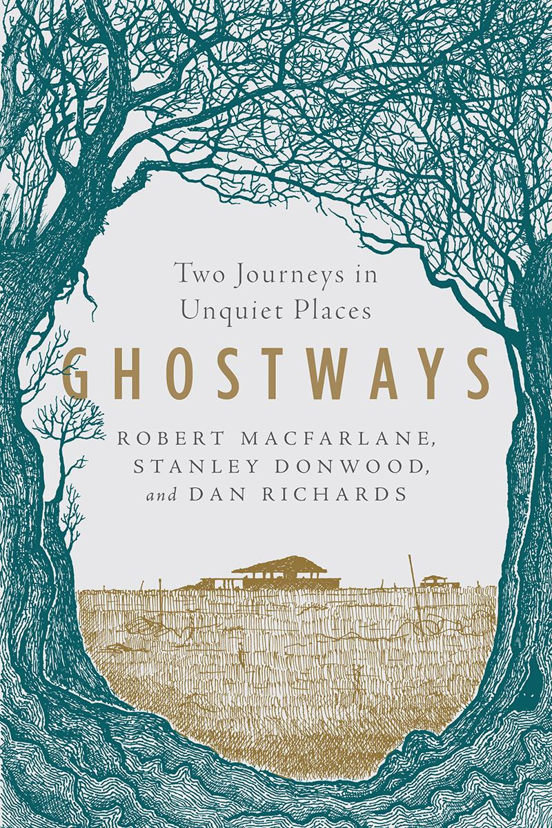 Ghostways: Two Journeys in Unquiet Places by Stanley Donwood, Dan Richards, Robert Macfarlane