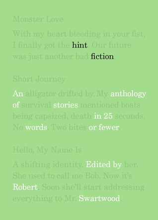 Hint Fiction: An Anthology of Stories in 25 Words or Fewer by Jane Hammons, Tara Deal, Jeremy D. Brooks, Sophie Playle, Donora Hillard, Val Gryphin, Mercedes M. Yardley, Randall Brown, Kathleen Ryan, Jenifer Purcell Rosenberg, Barry Napier, Madeline Mora-Summonte, Robert Swartwood