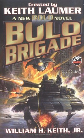 Bolo Brigade by Keith Laumer, William H. Keith Jr.