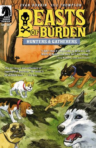 Beasts of Burden: Hunters & Gatherers by Jill Thompson, Evan Dorkin