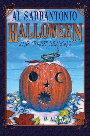 Halloween and Other Seasons by Al Sarrantonio
