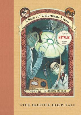 The Hostile Hospital by Lemony Snicket