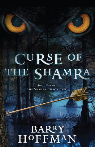 Curse of the Shamra: The Shamra Chronicles Book 1 by Barry Hoffman
