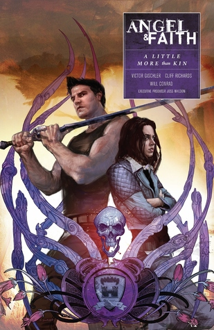 Angel & Faith: A Little More Than Kin by Victor Gischler, Will Conrad, Joss Whedon, Cliff Richards