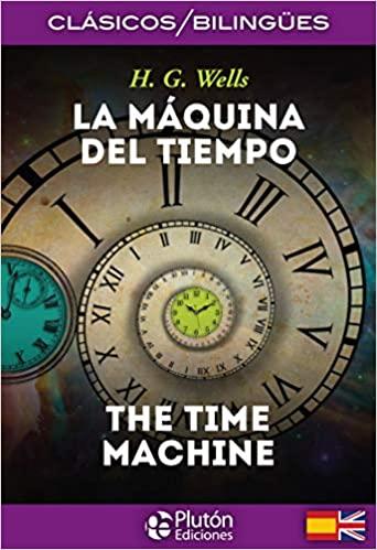 maquina del tiempo, la. the time machine. bilingue by H.G. Wells