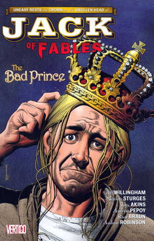 Jack of Fables, Vol. 3: The Bad Prince by Tony Akins, Russ Braun, Andrew Pepoy, Bill Willingham, Andrew Robinson, Matthew Sturges