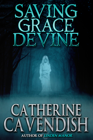 Saving Grace Devine by Catherine Cavendish