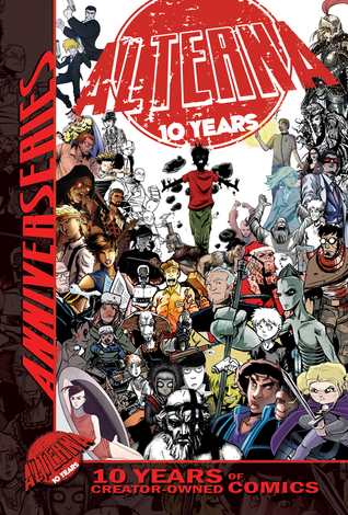 Alterna AnniverSERIES Anthology: 10 Years of Creator-Owned Comics by Jeff McComsey, Michael S. Bracco, Peter Simeti, Jeremy Massie, Hank Tucker