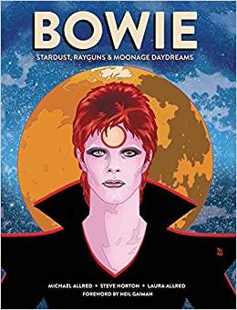 Боуи: Звёздная пыль, бластеры и грёзы эпохи луны by Steve Horton, Neil Gaiman