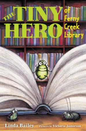 The Tiny Hero of Ferny Creek Library by Linda Bailey, Victoria Jamieson