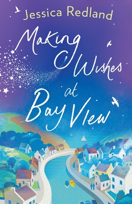 Making Wishes at Bay View by Jessica Redland
