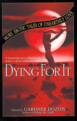 Dying For It by Gardner Dozois