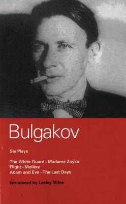 Bulgakov: Six Plays by Mikhail Bulgakov, Lesley Milne