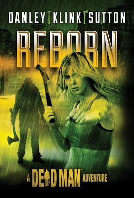 Reborn by Phoef Sutton, Lisa Klink, Lee Goldberg, Kate Danley, William Rabkin