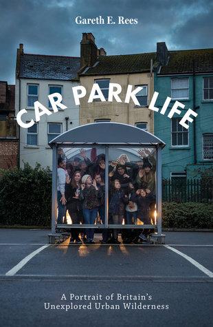 Car Park Life by Gareth E. Rees