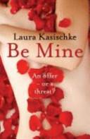 Be Mine by Laura Kasischke
