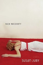 Nice Recovery by Susan Juby