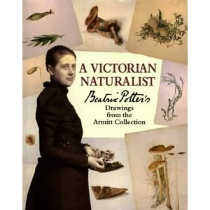 A Victorian Naturalist: Beatrix Potter's Drawings from the Armitt Collection by Mary Noble, Beatrix Potter