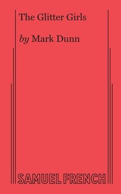 The Glitter Girls by Mark Dunn