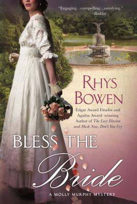 Bless the Bride: A Molly Murphy Mystery by Rhys Bowen