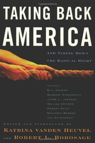 Taking Back America: And Taking Down the Radical Right by Katrina Vanden Heuvel