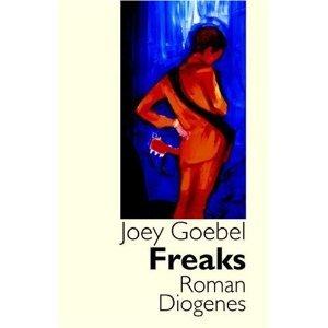 Freaks by Joey Goebel