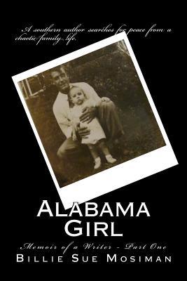 Alabama Girl-Part 1: Memoir of a Writer by Billie Sue Mosiman