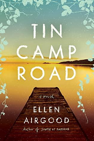 Tin Camp Road : A Novel by Ellen Airgood