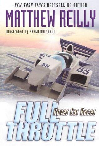 Full Throttle by Matthew Reilly, Pablo Raimondi