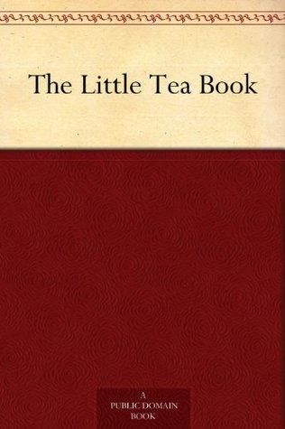The Little Tea Book by George Washington Hood, Arthur Gray