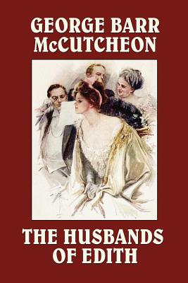 The Husbands of Edith by George Barr McCutcheon