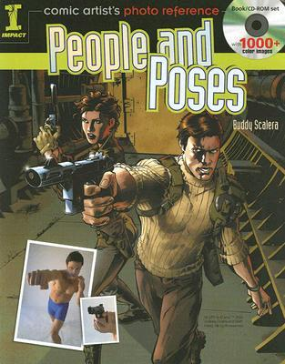 Comic Artist's Reference: People and Poses by Buddy Scalera