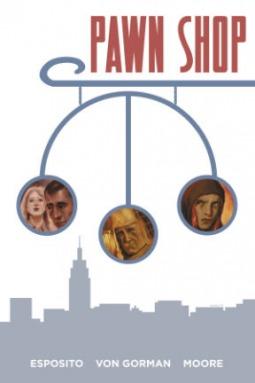 Pawn Shop by Sean Von Gorman, Joey Esposito