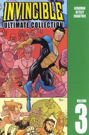 Invincible: Ultimate Collection, Volume 3 by Bill Crabtree, Robert Kirkman, Ryan Ottley