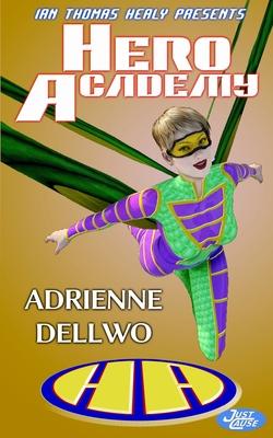 Hero Academy by Adrienne Dellwo