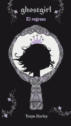Ghostgirl 2. El regreso by Tonya Hurley