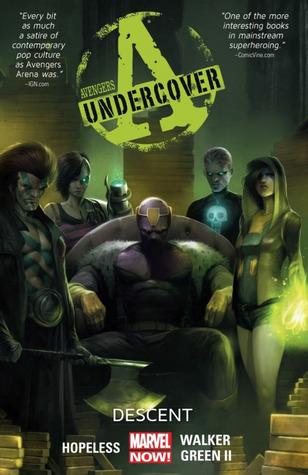 Avengers Undercover, Volume 1: Descent by Dennis Hopeless, Timothy Green II, Kev Walker, Francesco Mattina, Jean-Françios Beaulieu, Joe Caramagna