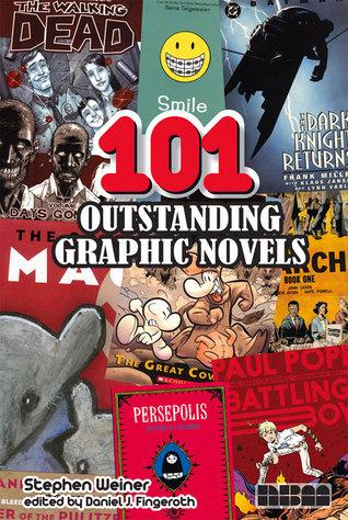 101 Outstanding Graphic Novels by Daniel J. Fingeroth, Stephen Weiner