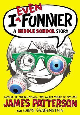 I Even Funnier by Laura Park, Chris Grabenstein, James Patterson