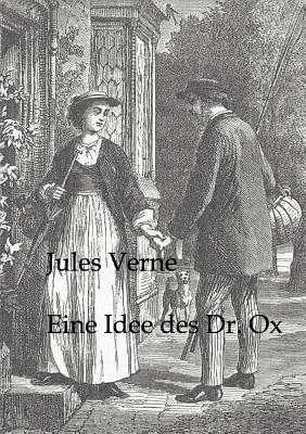 Eine Idee Des Dr. Ox by Jules Verne
