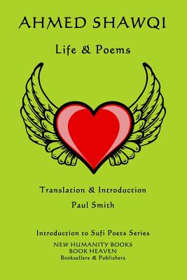 Ahmed Shawqi: Life & Poems by Ahmed Shawqi