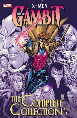 X-Men: Gambit: The Complete Collection, Vol. 1 by Marcello Frusin, Pasqual Ferry, Bill Roseman, Tom DeFalco, Steve Skroce, Fabian Nicieza, Walter McDaniel, Mat Broome