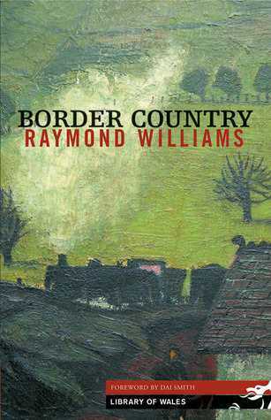 Border Country by Dai Smith, Raymond Williams