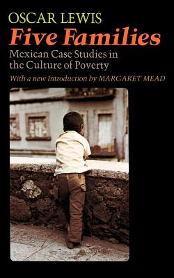 Five Families: Mexican Case Studies in the Culture of Poverty by Ruth M. Lewis, Oscar Lewis