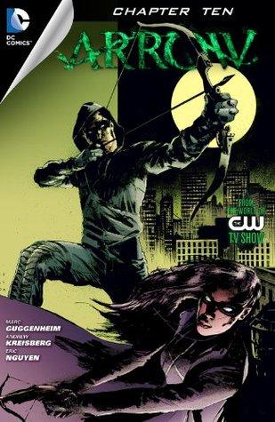 Arrow (2012- ) #10 by Ben Sokolowski, Eric Nguyen, Moira Kirland, Andrew Kreisberg, Marc Guggenheim