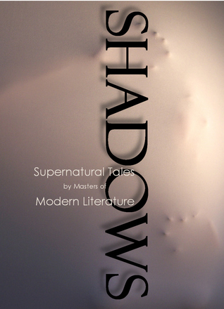 Shadows: Supernatural Tales by Masters of Modern Literature by Robert Dunbar